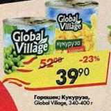 Пятёрочка Акции - Горошек; Кукуруза Global Village 340-400г